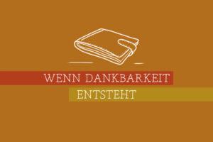 Read more about the article Wenn Dankbarkeit entsteht